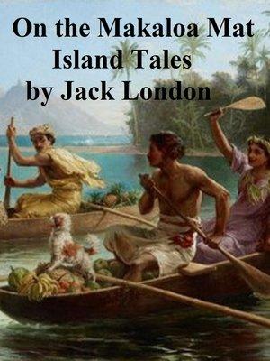 cover image of On the Makaloa Mat, Island Tales