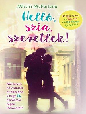 cover image of Helló, szia, szeretlek!