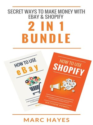 cover image of Secret Ways to Make Money with eBay & Shopify (2 in 1 Bundle)