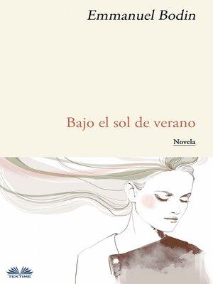 cover image of Bajo El Sol De Verano