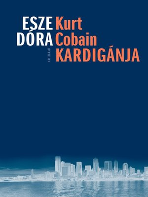 cover image of Kurt Cobain kardigánja