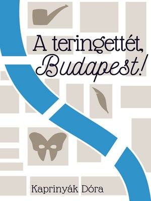 cover image of A teringettét, Budapest!