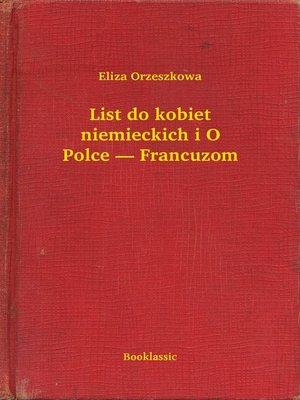 cover image of List do kobiet niemieckich i O Polce — Francuzom