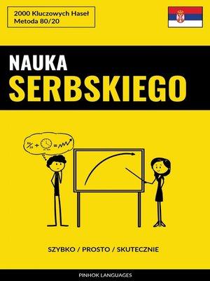 cover image of Nauka Serbskiego--Szybko / Prosto / Skutecznie