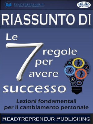 """cover image of Riassunto Di """"Le 7 Regole Per Avere Successo"""""""