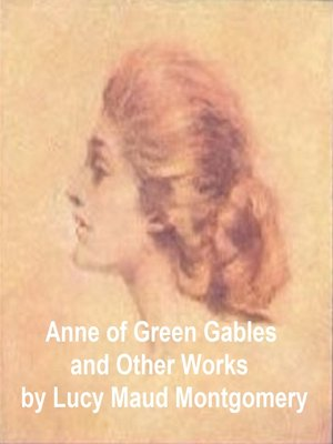 cover image of Anne of Green Gables and Other Works