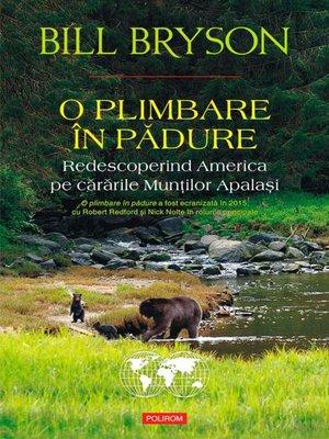 cover image of O plimbare în pădure. Redescoperind America pe cărările Munților Apalași