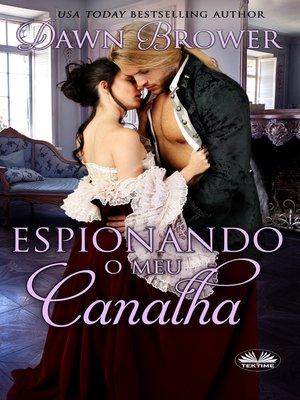 cover image of Espionando O Meu Canalha