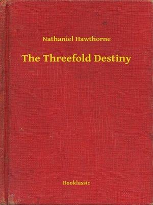 cover image of The Threefold Destiny