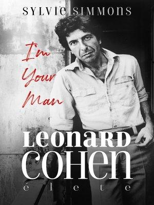 cover image of Im your man Leonard Cohen élete