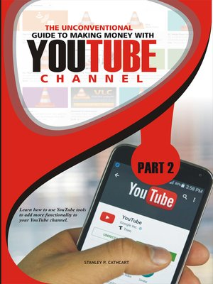cover image of The Unconventional Guide to Making Money with YouTube Channel.