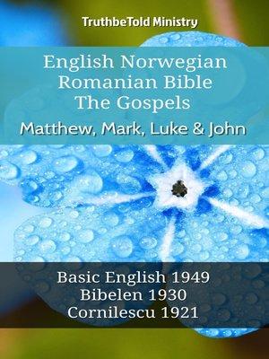 cover image of English Norwegian Romanian Bible--The Gospels--Matthew, Mark, Luke & John