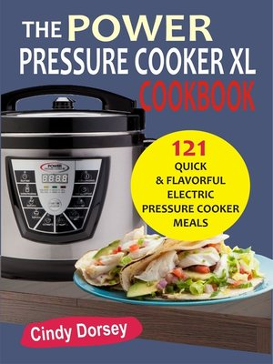 cover image of The Power Pressure Cooker XL Cookbook