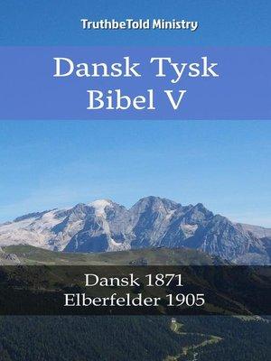 cover image of Dansk Tysk Bibel V