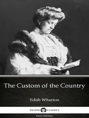 cover image of The Custom of the Country by Edith Wharton - Delphi Classics