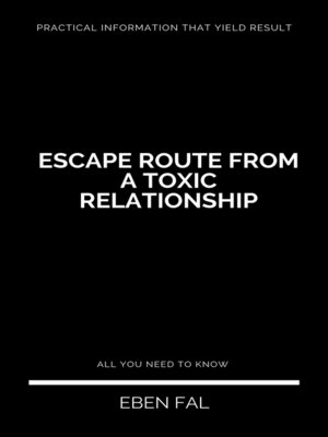 cover image of Escape Route From a Toxic Relationship