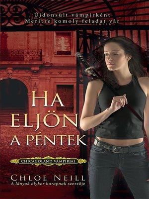 cover image of Ha eljön a péntek