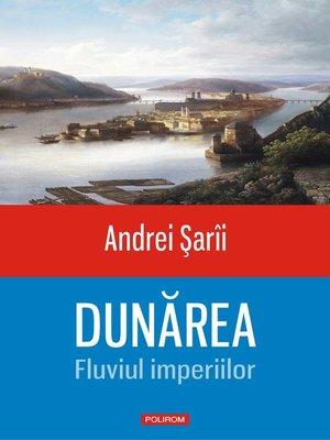 cover image of Dunărea. Fluviul imperiilor