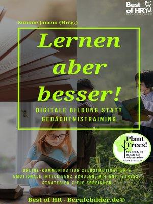 cover image of Lernen aber besser! Digitale Bildung statt Gedächtnistraining