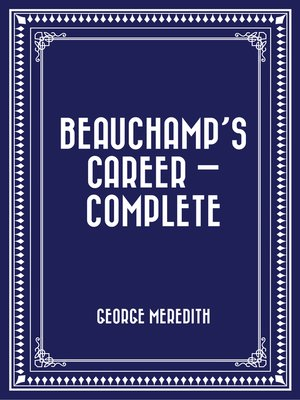 cover image of Beauchamp's Career — Complete