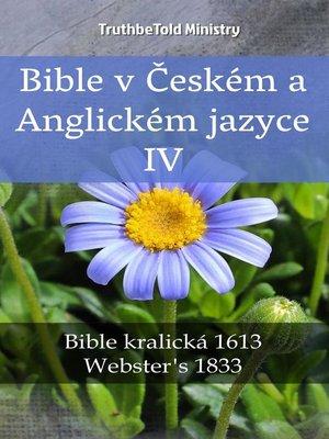 cover image of Bible v Českém a Anglickém jazyce IV