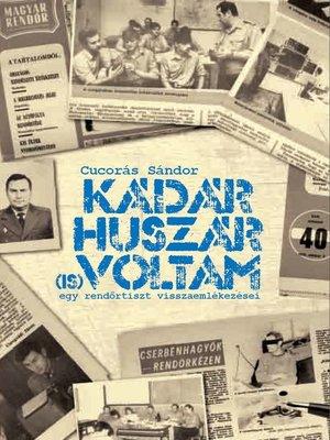 cover image of Kádár huszár voltam