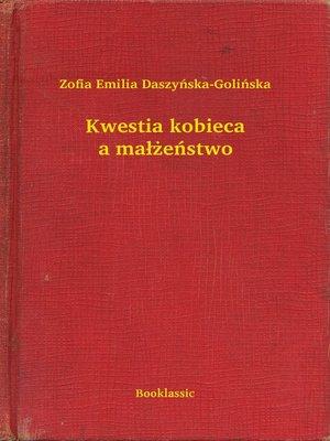 cover image of Kwestia kobieca a małżeństwo