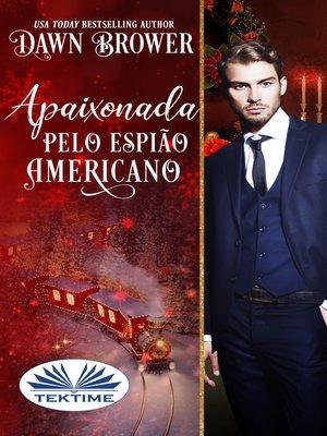 cover image of Apaixonada Pelo Espião Americano