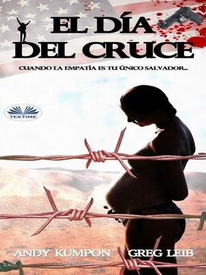 cover image of El Día Del Cruce