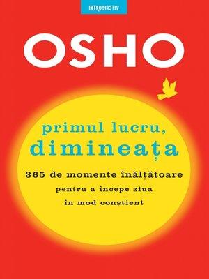 cover image of OSHO Primul Lucru, Dimineata