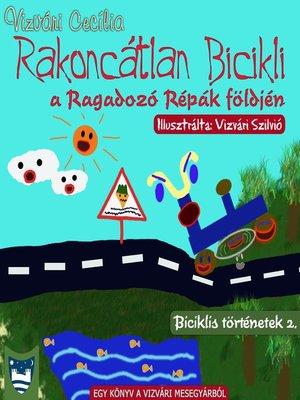 cover image of Rakoncátlan Bicikli a Ragadozó Répák földjén