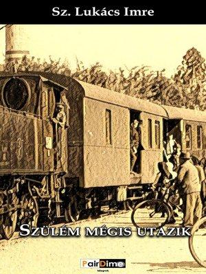 cover image of Szülém mégis utazik