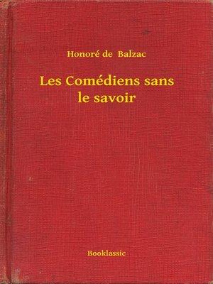 cover image of Les Comédiens sans le savoir