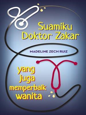 cover image of Suamiku Doktor Zakar Yang Juga Memperbaik Wanita