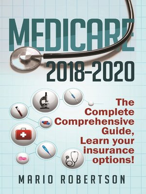 cover image of Medicare 2018-2020 The Complete Comprehensive Guide