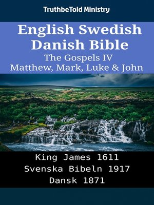 cover image of English Swedish Danish Bible - The Gospels IV - Matthew, Mark, Luke & John