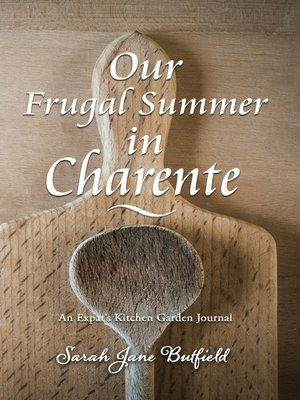 cover image of Our Frugal Summer in Charente