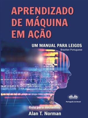 cover image of Aprendizado De Máquina Em Ação