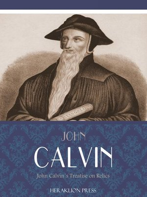 cover image of John Calvins Treatise on Relics