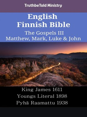 cover image of English Finnish Bible--The Gospels III--Matthew, Mark, Luke & John