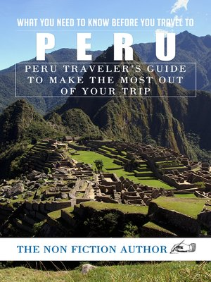cover image of What You Need to Know Before You Travel to Peru