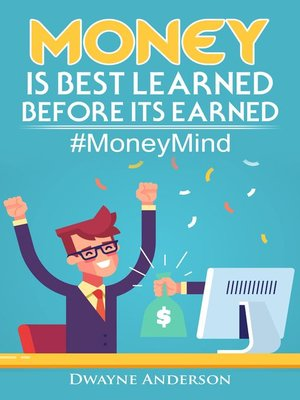 cover image of Money Is Best Learned, Before It's Earned