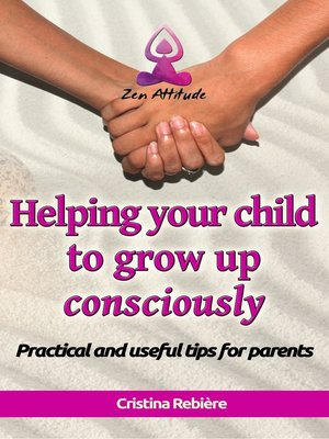 cover image of Helping your child to grow up consciously