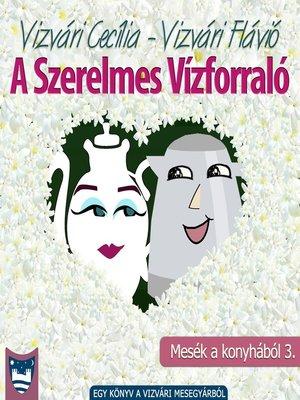 cover image of A Szerelmes Vízforraló
