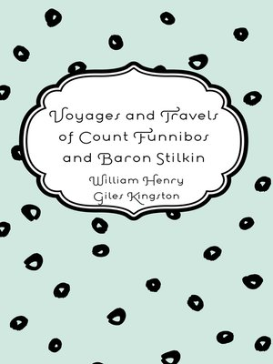 cover image of Voyages and Travels of Count Funnibos and Baron Stilkin