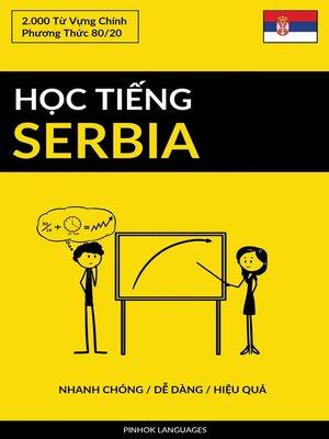 cover image of Học Tiếng Serbia--Nhanh Chóng / Dễ Dàng / Hiệu Quả