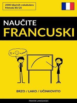 cover image of Naučite Francuski--Brzo / Lako / Učinkovito