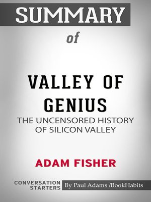 cover image of Summary of Valley of Genius: The Uncensored History of Silicon Valley