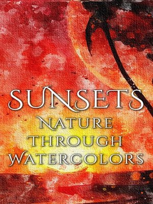 cover image of Sunsets - Nature through Watercolors