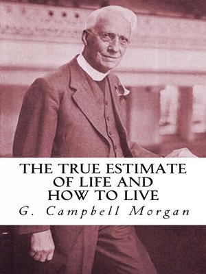 cover image of The True Estimate of Life and How to Live